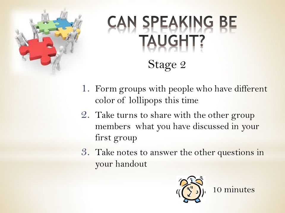 1. Form groups with people who have different color of lollipops this time 2. Take turns to share with the other group members what you have discussed