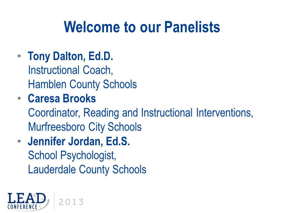 Today our panelists will be discussing the following three questions: What are the key elements principals and teachers need to hear to improve core reading instruction.
