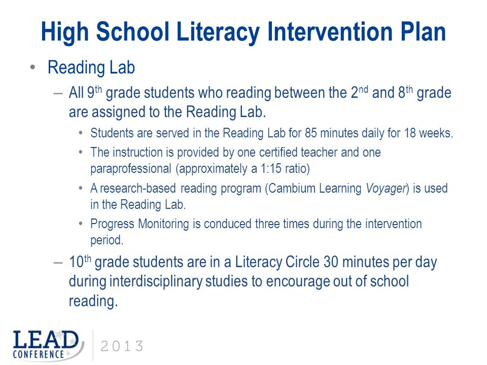 High School Literacy Intervention Plan Reading Lab – All 9 th grade students who reading between the 2 nd and 8 th grade are assigned to the Reading L