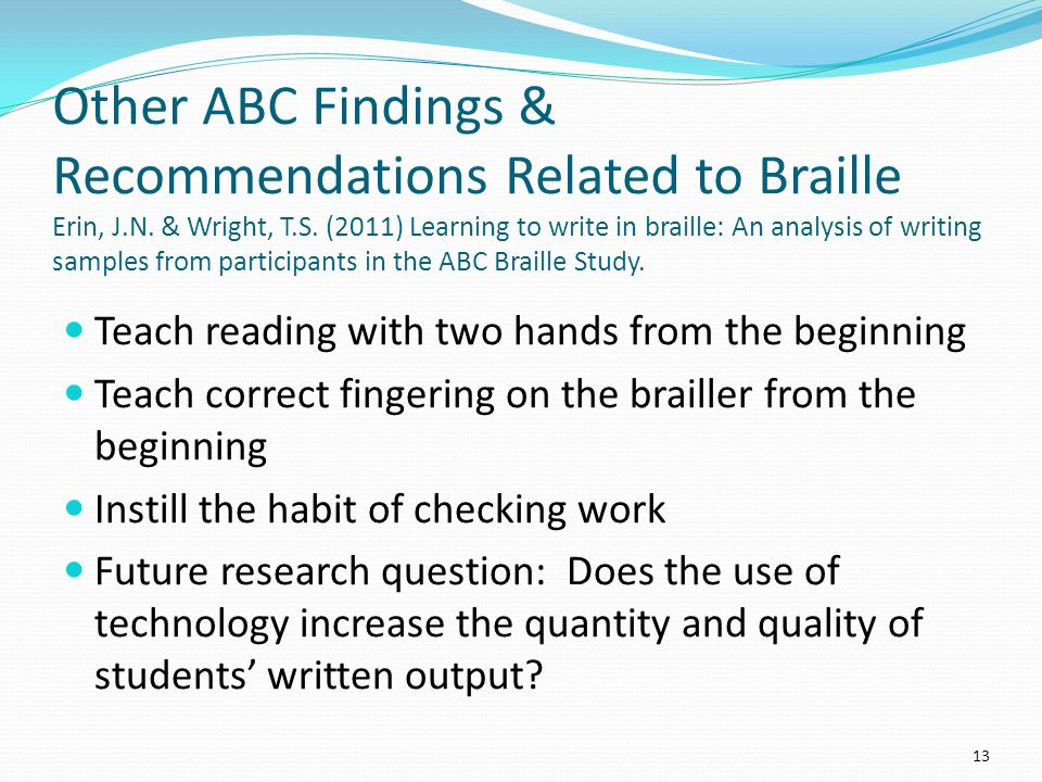 Other ABC Findings & Recommendations Related to Braille Erin, J.N.