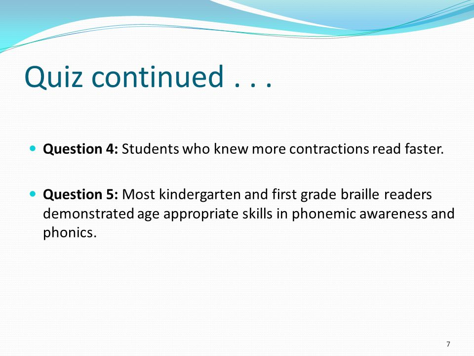 Quiz continued... Question 4: Students who knew more contractions read faster.