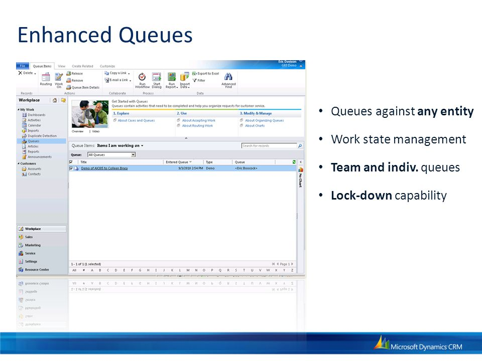 Enhanced Queues Queues against any entity Work state management Team and indiv.
