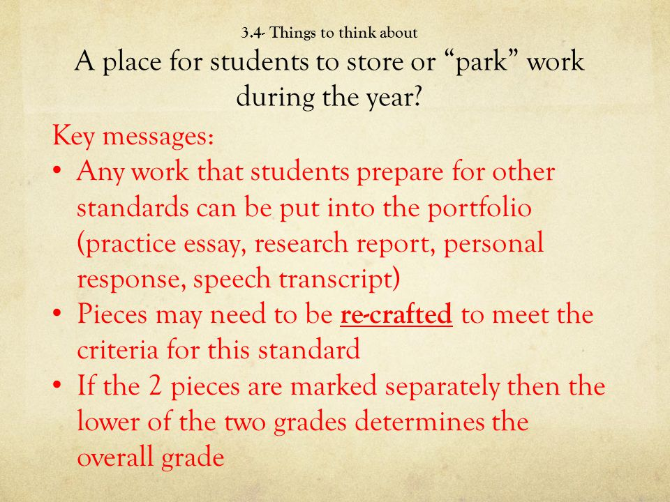 3.4- Things to think about A place for students to store or park work during the year.
