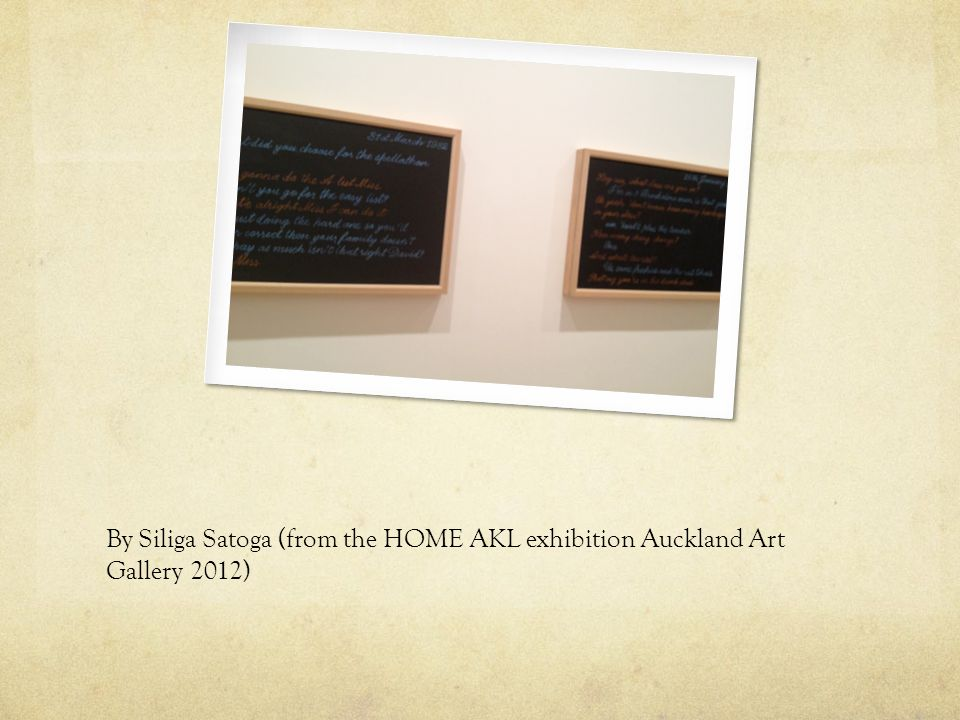 By Siliga Satoga (from the HOME AKL exhibition Auckland Art Gallery 2012)