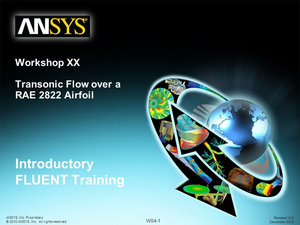 WS4-42 ANSYS, Inc.Proprietary © 2010 ANSYS, Inc. All rights reserved.