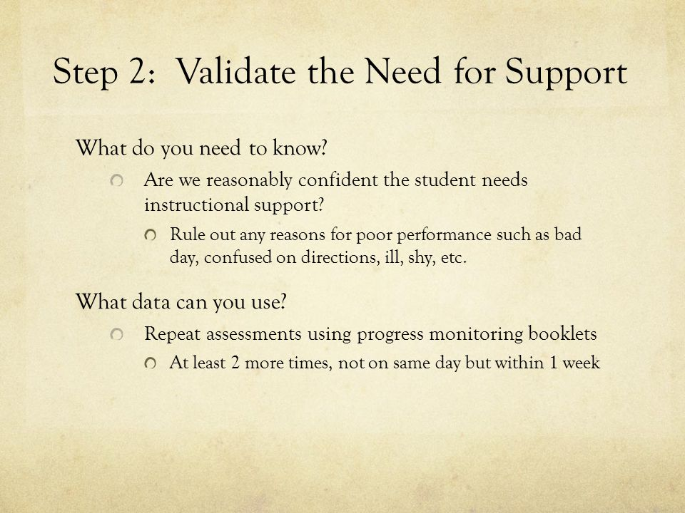 Step 2: Validate the Need for Support What do you need to know.