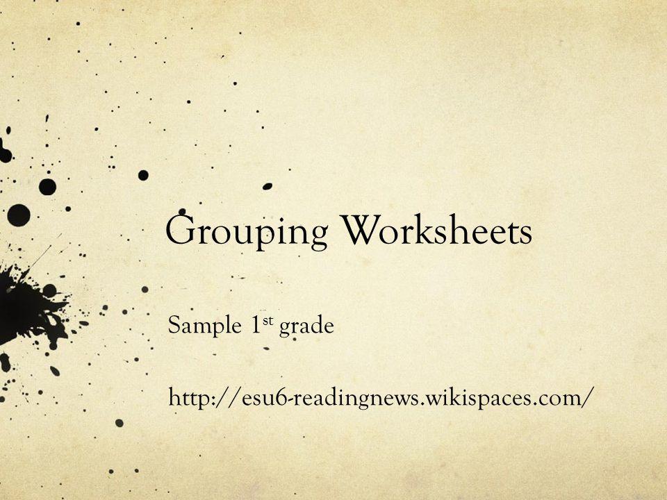 Grouping Worksheets Sample 1 st grade http://esu6-readingnews.wikispaces.com/