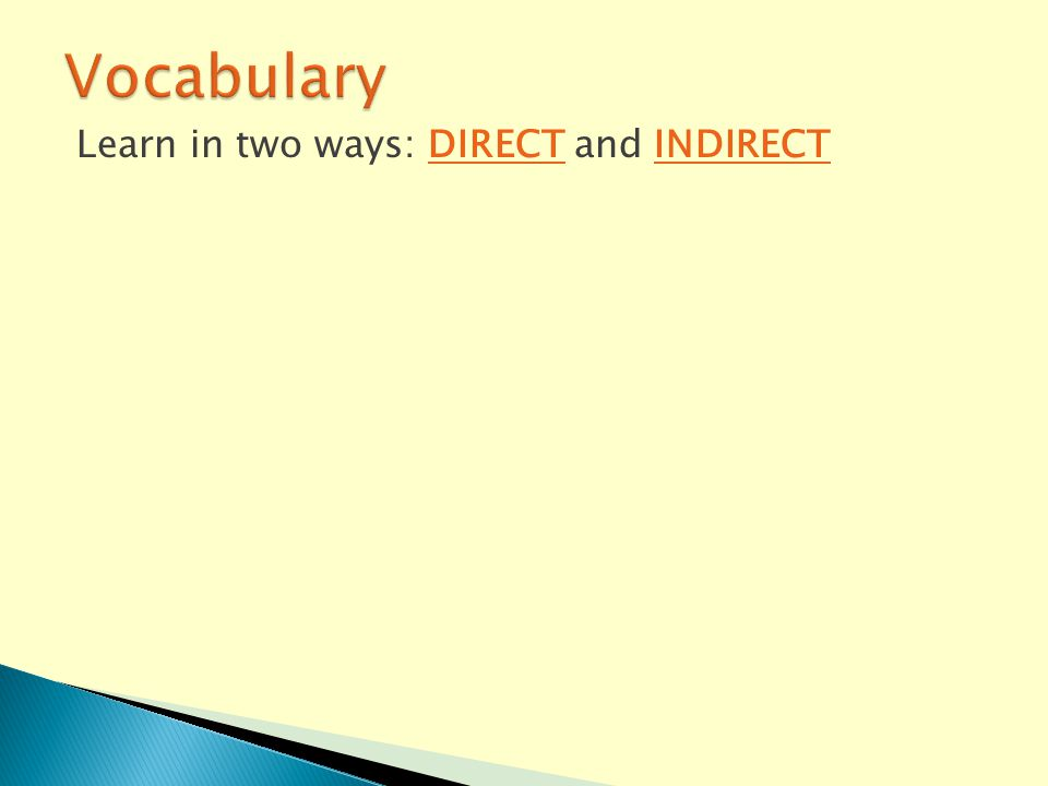 Learn in two ways: DIRECT and INDIRECT
