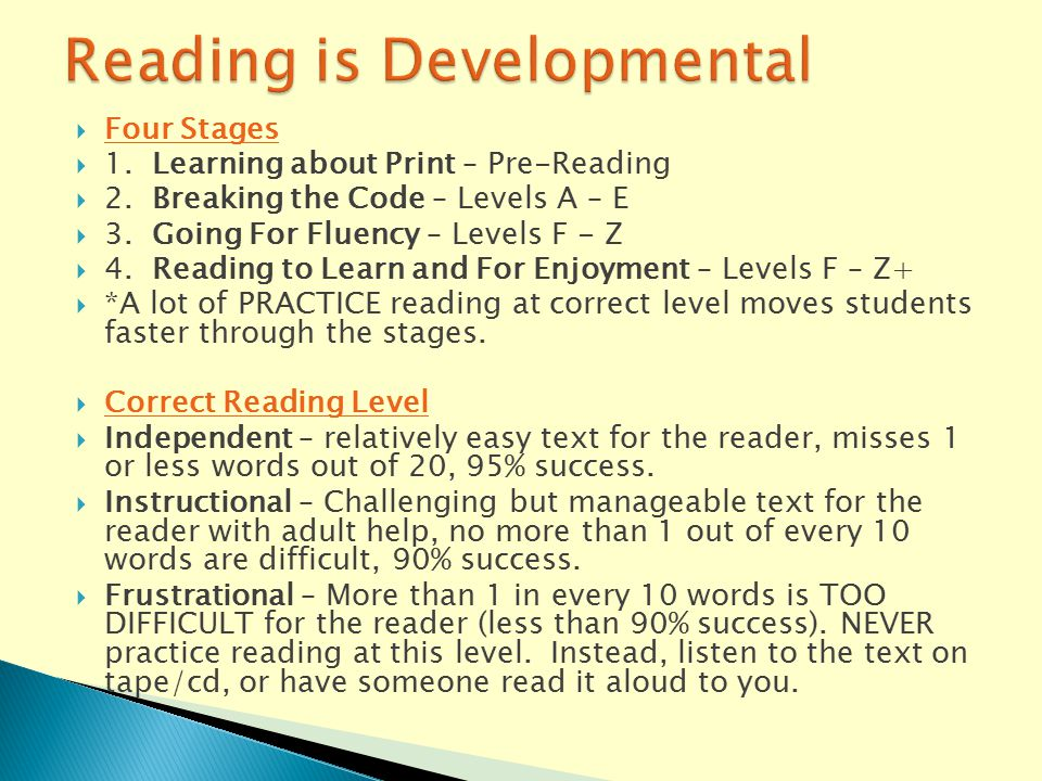  Four Stages  1. Learning about Print – Pre-Reading  2.