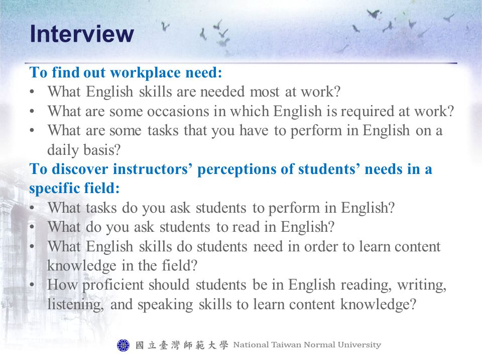 Interview To find out workplace need: What English skills are needed most at work.