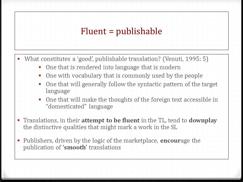 Fluent = publishable  What constitutes a 'good', publishable translation.