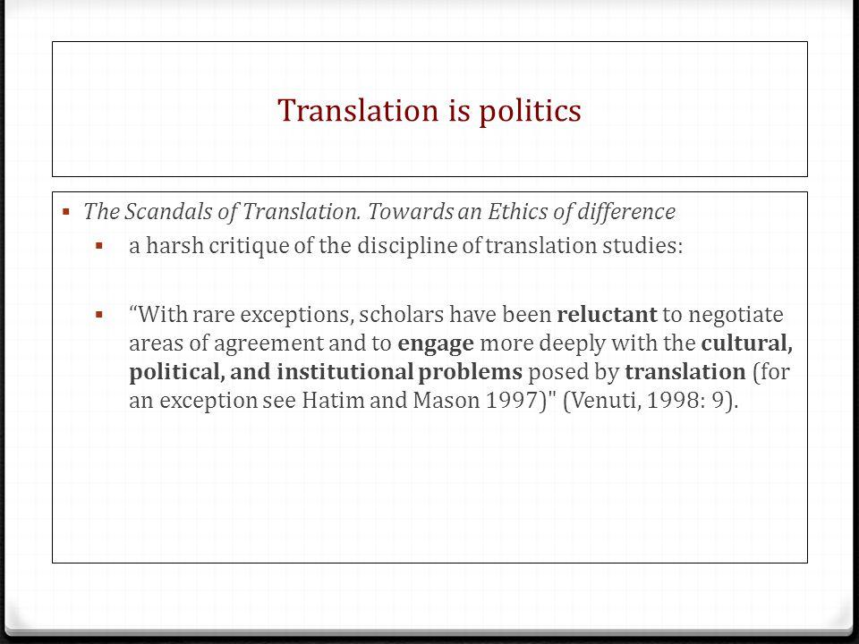 Translation is politics  The Scandals of Translation.