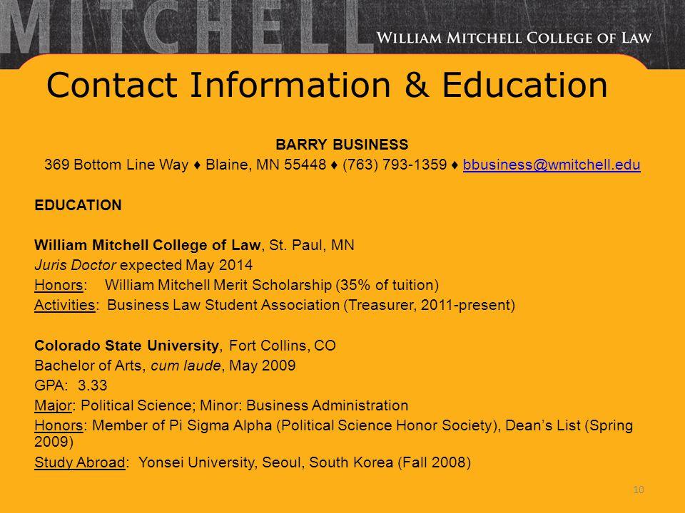 Contact Information & Education BARRY BUSINESS 369 Bottom Line Way ♦ Blaine, MN 55448 ♦ (763) 793-1359 ♦ bbusiness@wmitchell.edubbusiness@wmitchell.ed