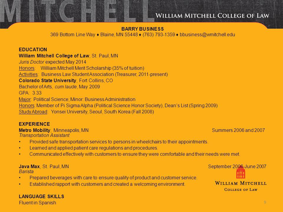 BARRY BUSINESS 369 Bottom Line Way ♦ Blaine, MN 55448 ♦ (763) 793-1359 ♦ bbusiness@wmitchell.edu EDUCATION William Mitchell College of Law, St. Paul,