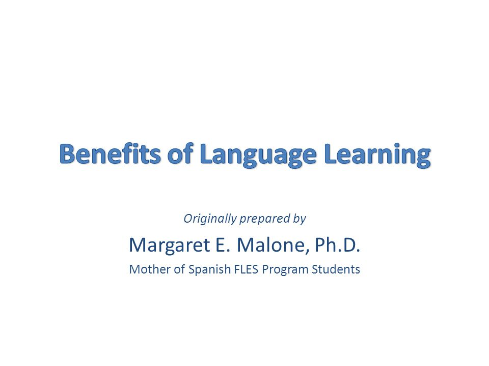 Originally prepared by Margaret E. Malone, Ph.D. Mother of Spanish FLES Program Students