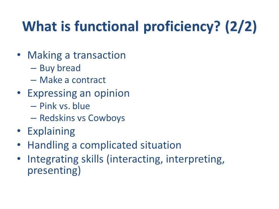 What is functional proficiency.