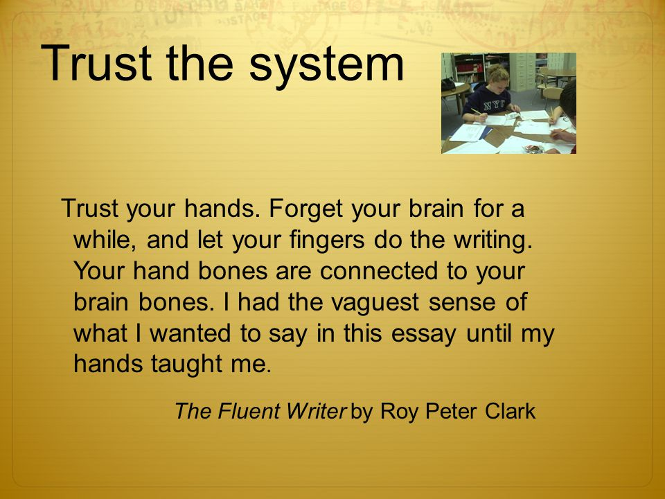Trust the system Trust your hands.