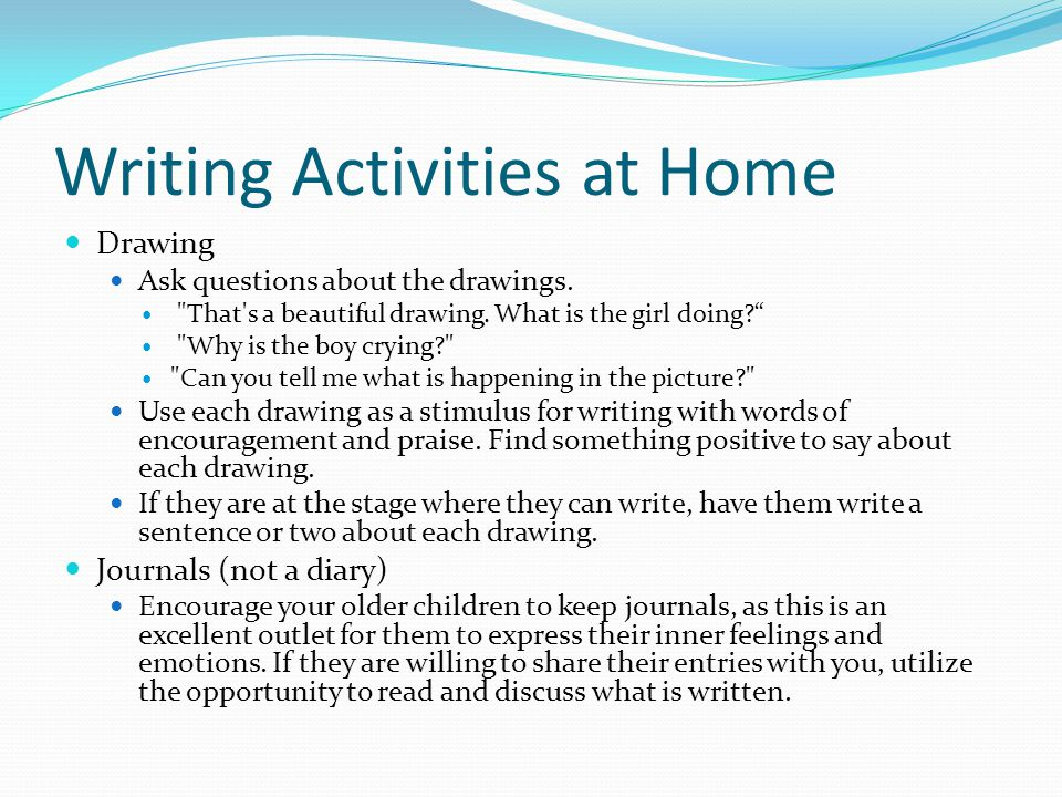 Writing Activities at Home Drawing Ask questions about the drawings.