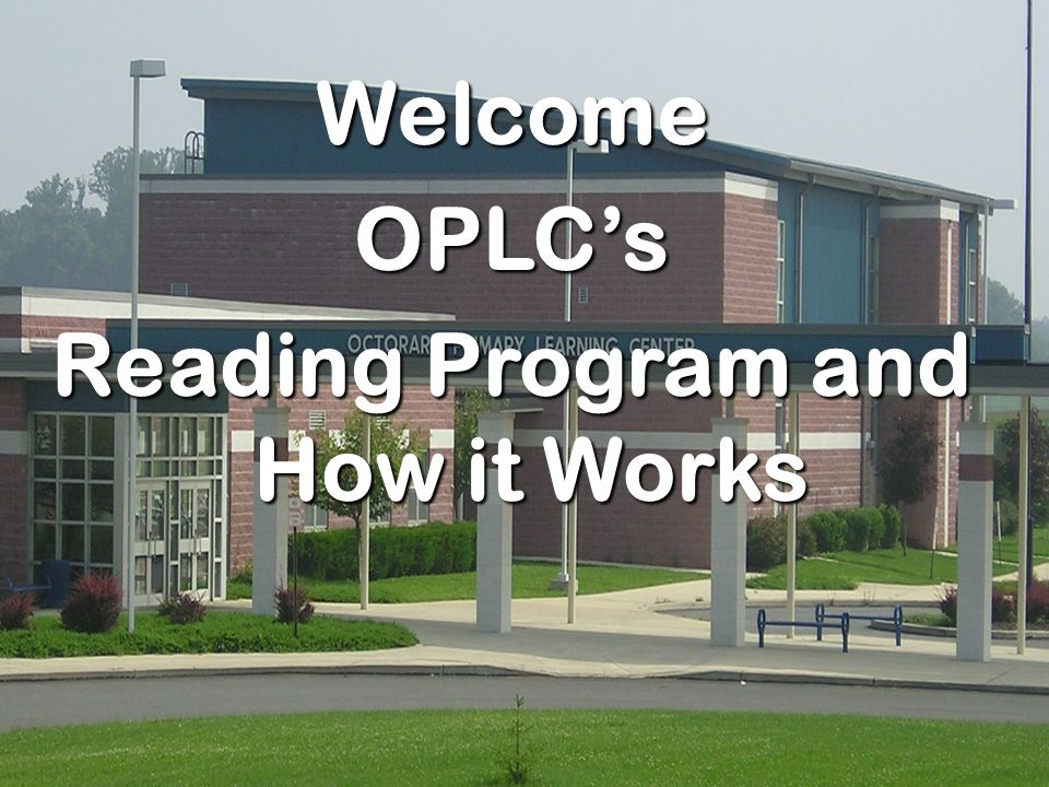 WelcomeOPLC's Reading Program and How it Works