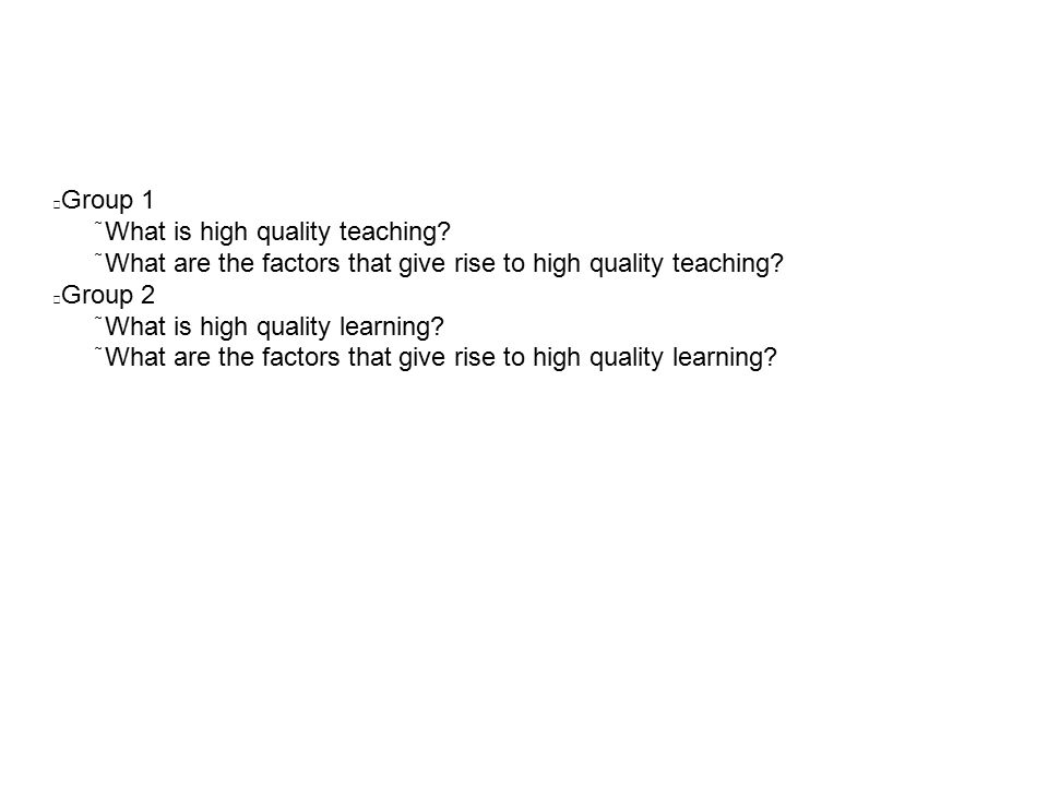 Group 1  What is high quality teaching.