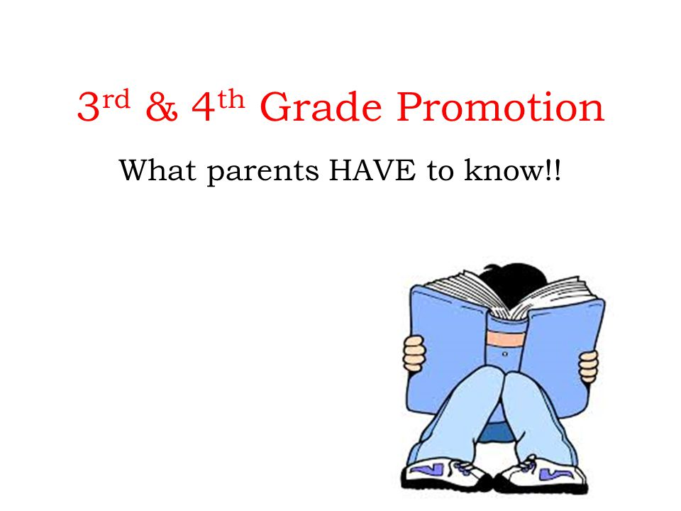 What every 3 rd Grade student must know and be able to do to be PROMOTED to 4 th Grade .