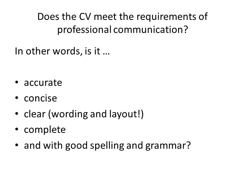 Does the CV meet the requirements of professional communication.