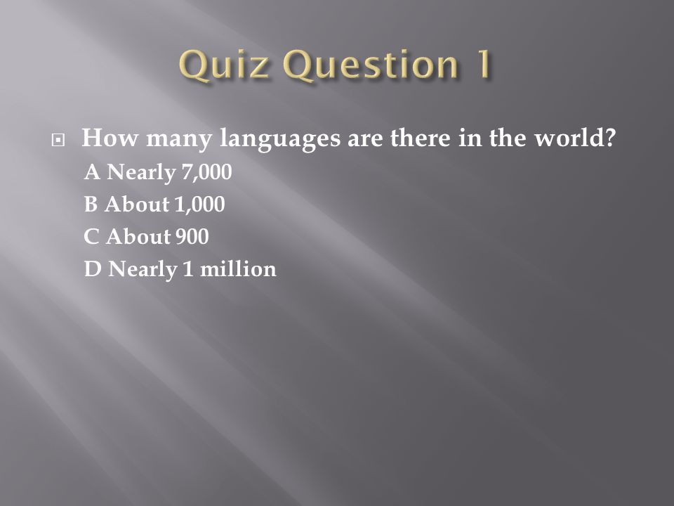 3.Answer B Papua New Guinea is the country with most languages (838) 4.