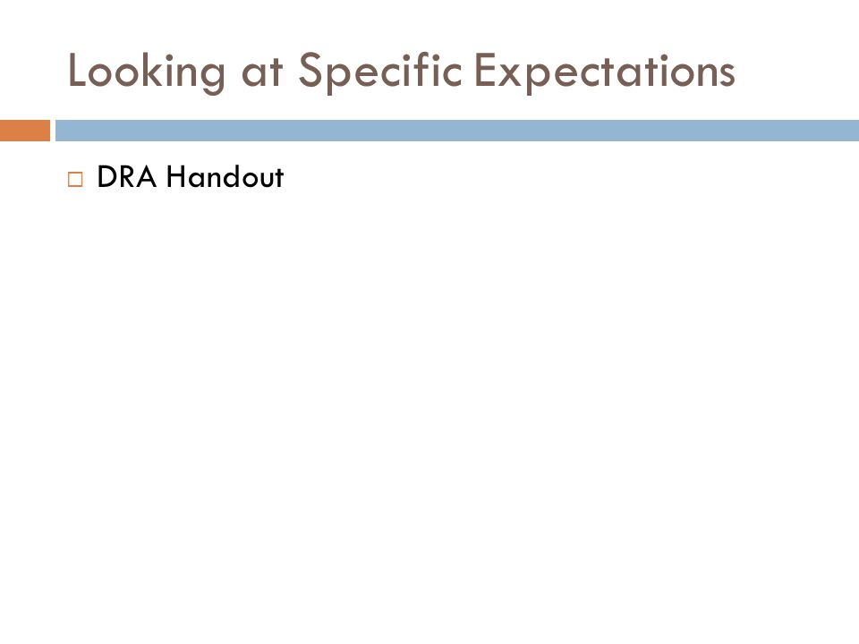 Looking at Specific Expectations  DRA Handout