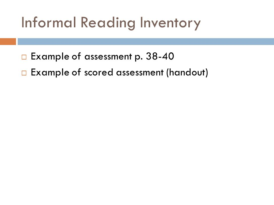Informal Reading Inventory  Example of assessment p.