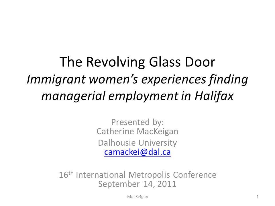 Thank you Presented by: Catherine MacKeigan Dalhousie University camackei@dal.ca camackei@dal.ca MacKeigan22
