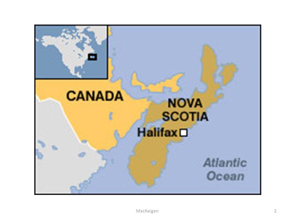 Nova Scotia population: almost 950 000 Halifax population: over 400 000 7 % of Halifax population is foreign born ( Stats Can, 2011) Halifax anything but diverse (Greater Halifax Partnership, 2005) MacKeigan3