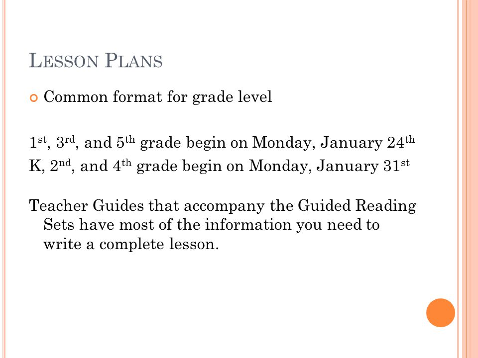 L ESSON P LANS Common format for grade level 1 st, 3 rd, and 5 th grade begin on Monday, January 24 th K, 2 nd, and 4 th grade begin on Monday, Januar