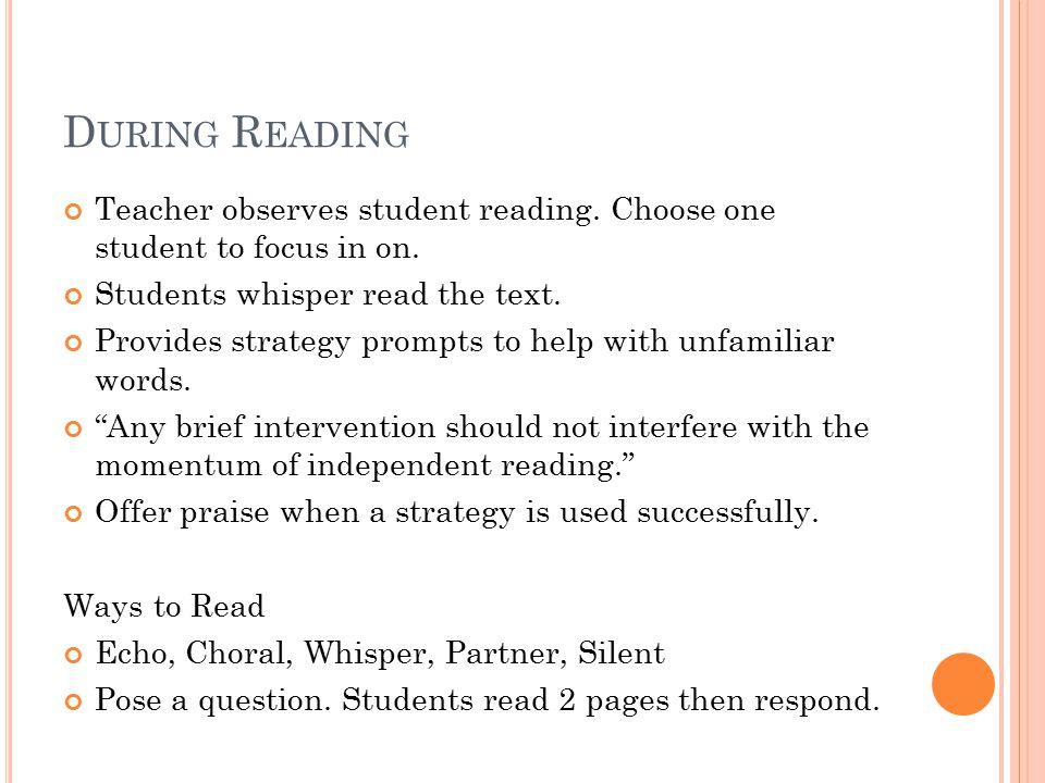 D URING R EADING Teacher observes student reading.