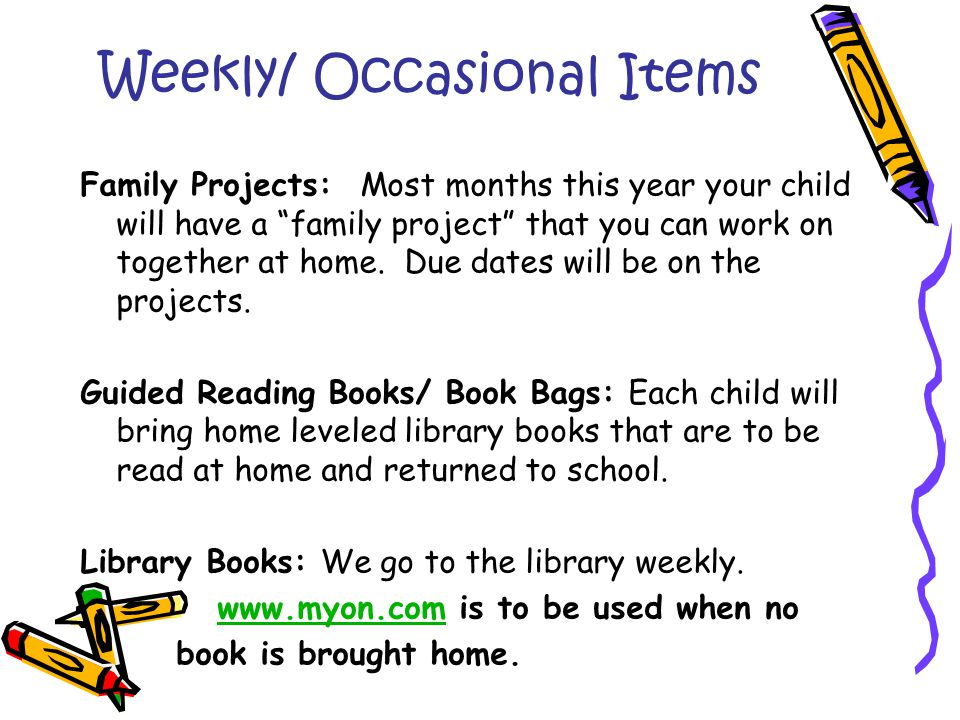 Weekly/ Occasional Items Family Projects: Most months this year your child will have a family project that you can work on together at home.