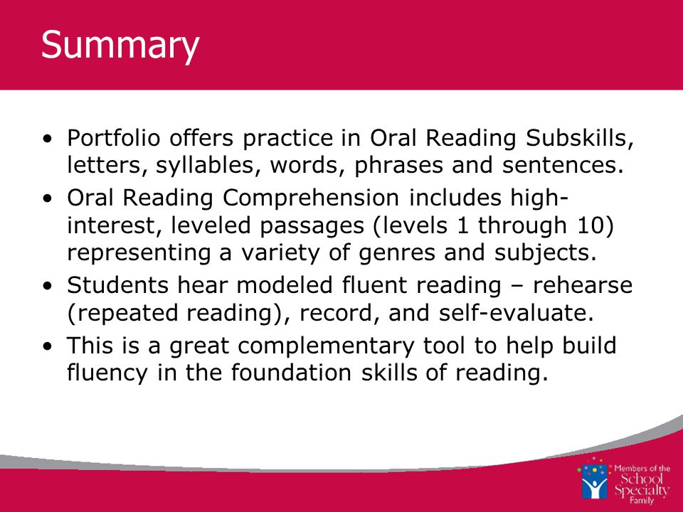 Summary Portfolio offers practice in Oral Reading Subskills, letters, syllables, words, phrases and sentences.