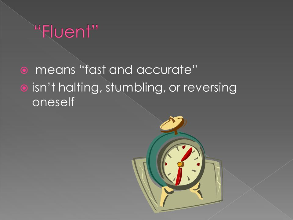 " means ""fast and accurate""  isn't halting, stumbling, or reversing oneself"
