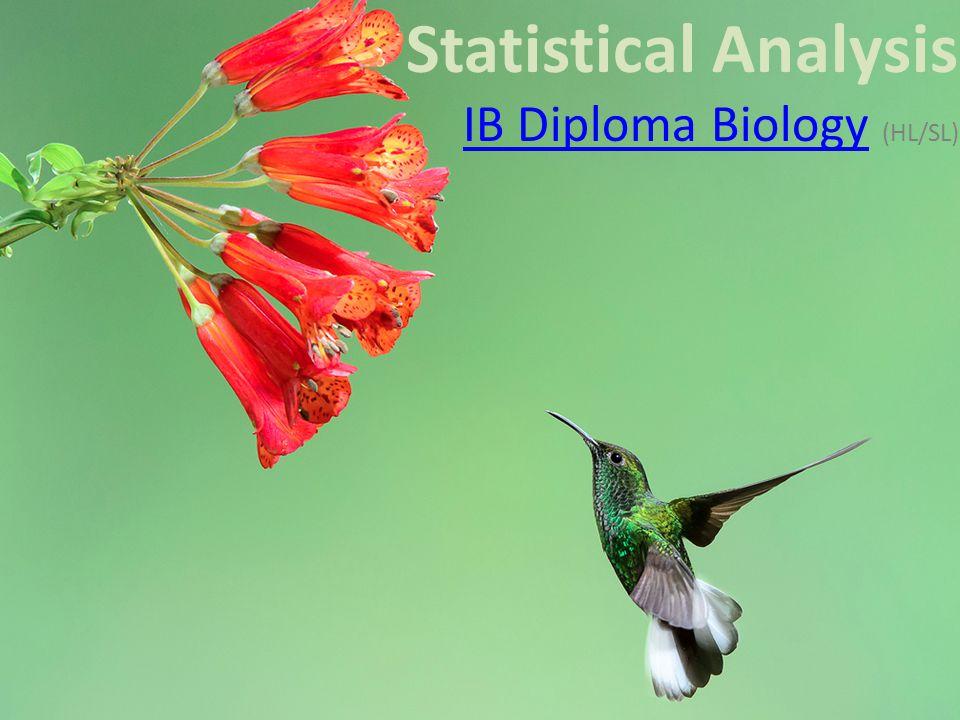 Statistical Analysis IB Diploma BiologyIB Diploma Biology (HL/SL)