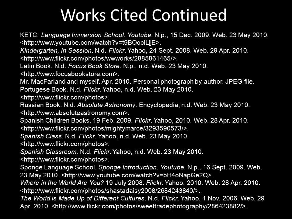 Works Cited Continued KETC. Language Immersion School.