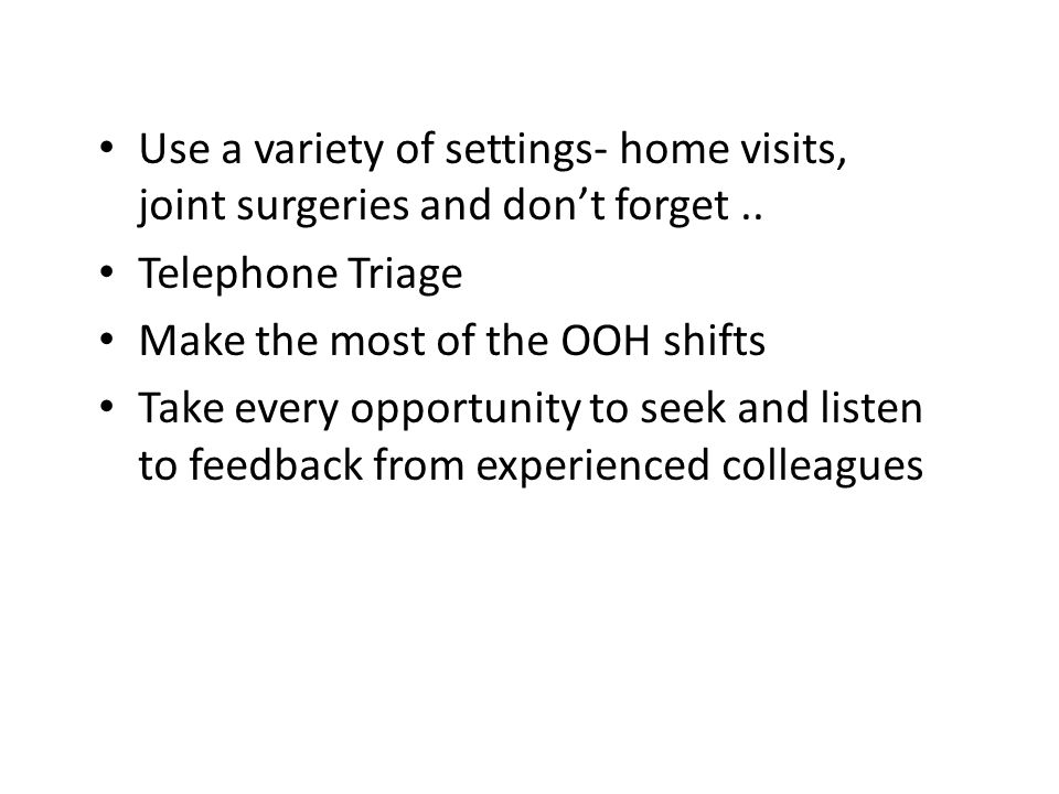 Use a variety of settings- home visits, joint surgeries and don't forget..