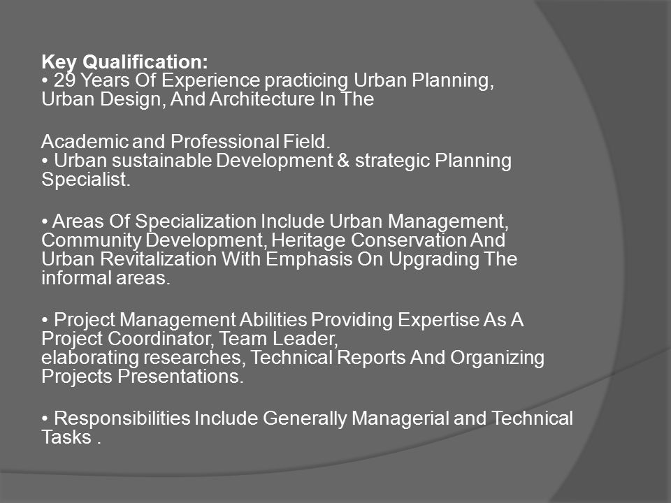 Key Qualification: 29 Years Of Experience practicing Urban Planning, Urban Design, And Architecture In The Academic and Professional Field. Urban sust