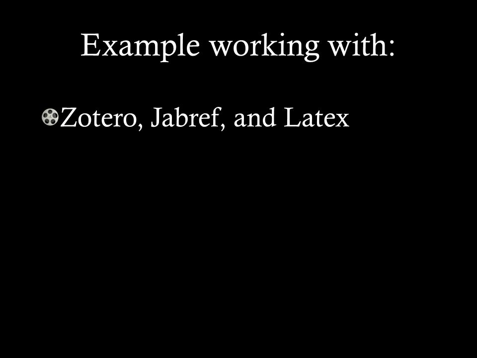 Example working with: Zotero, Jabref, and Latex