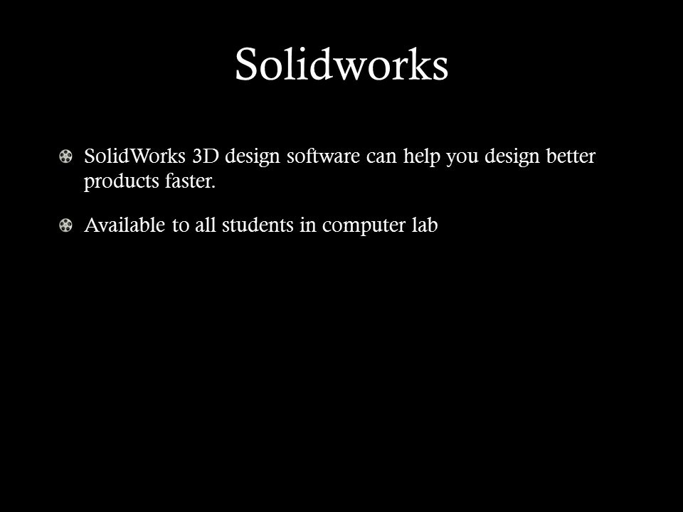 Solidworks SolidWorks 3D design software can help you design better products faster.