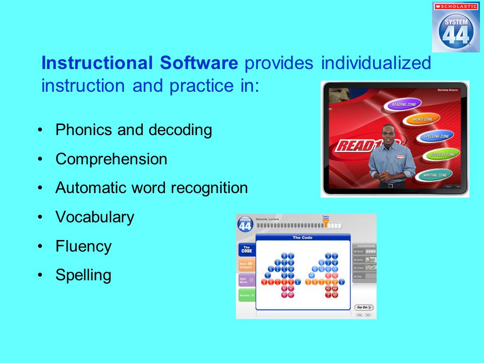 Phonics and decoding Comprehension Automatic word recognition Vocabulary Fluency Spelling Instructional Software provides individualized instruction and practice in:
