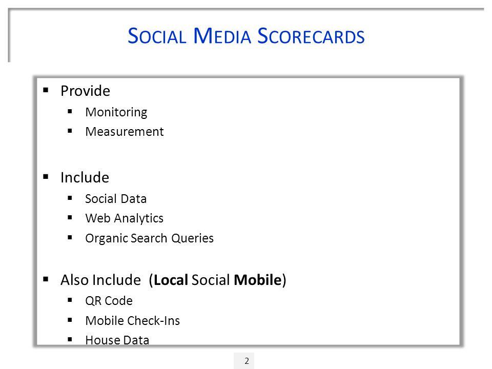 Three Phases of Social Media Scorecards 13  Data Gathering  Data Analysis  Data Reporting