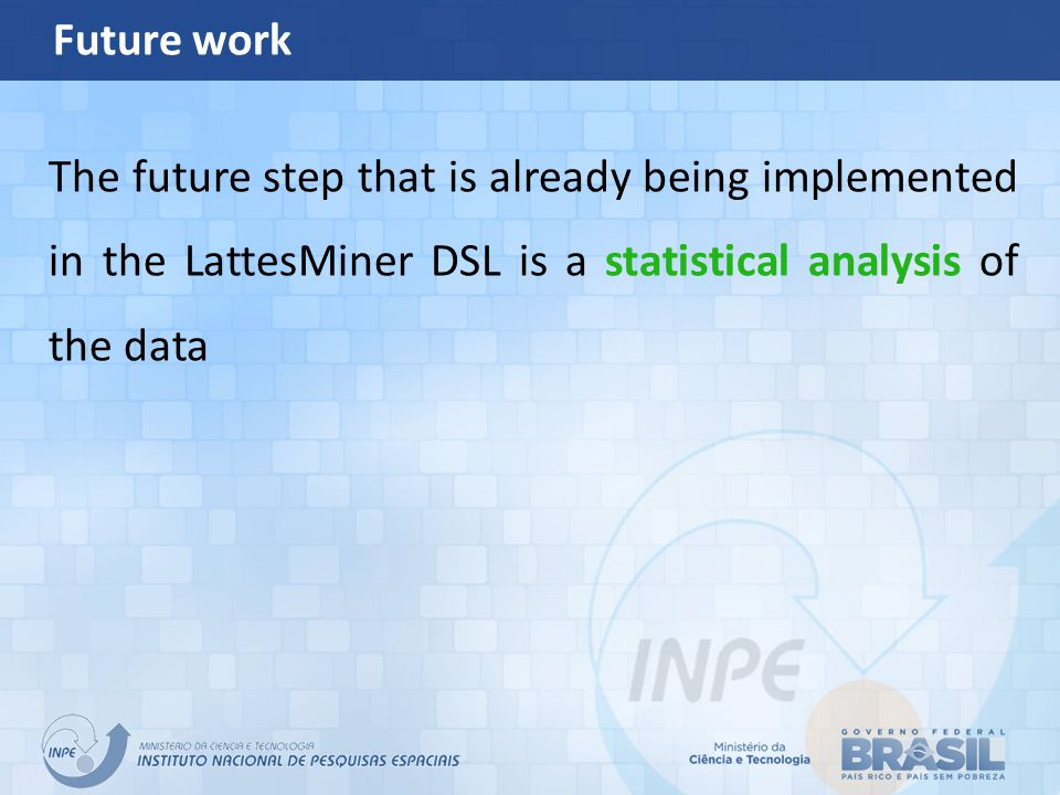 Future work The future step that is already being implemented in the LattesMiner DSL is a statistical analysis of the data