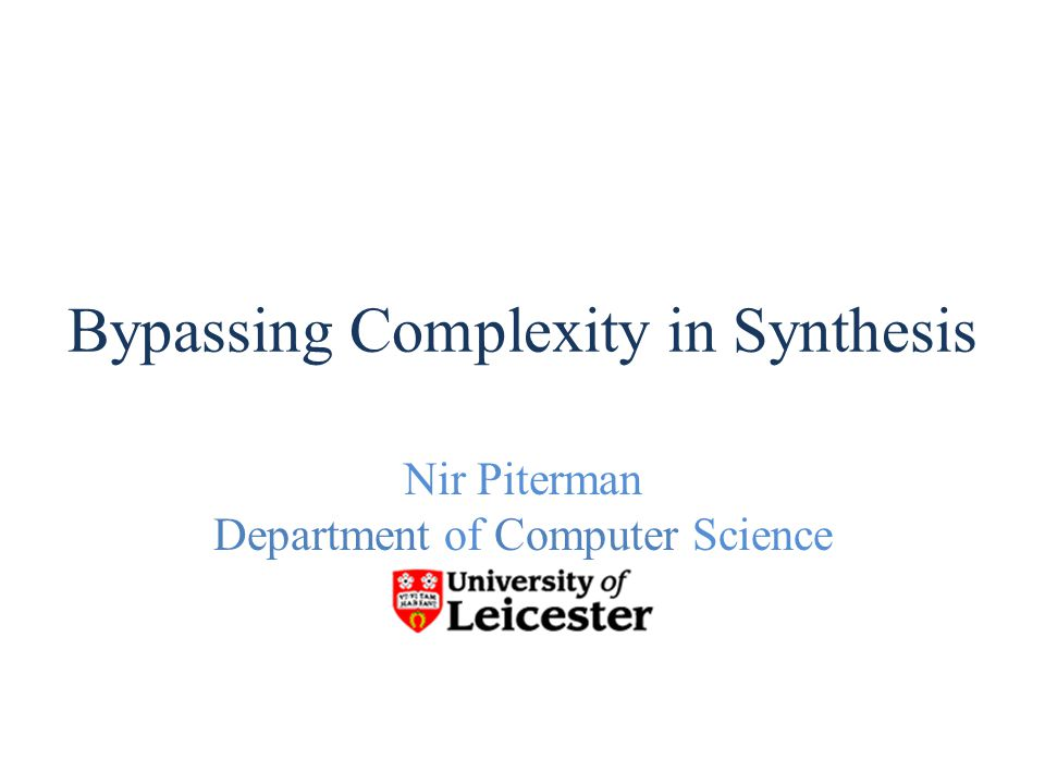 Nir Piterman Department of Computer Science TexPoint fonts used in EMF.