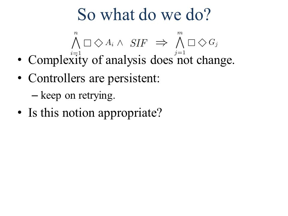 So what do we do.Complexity of analysis does not change.