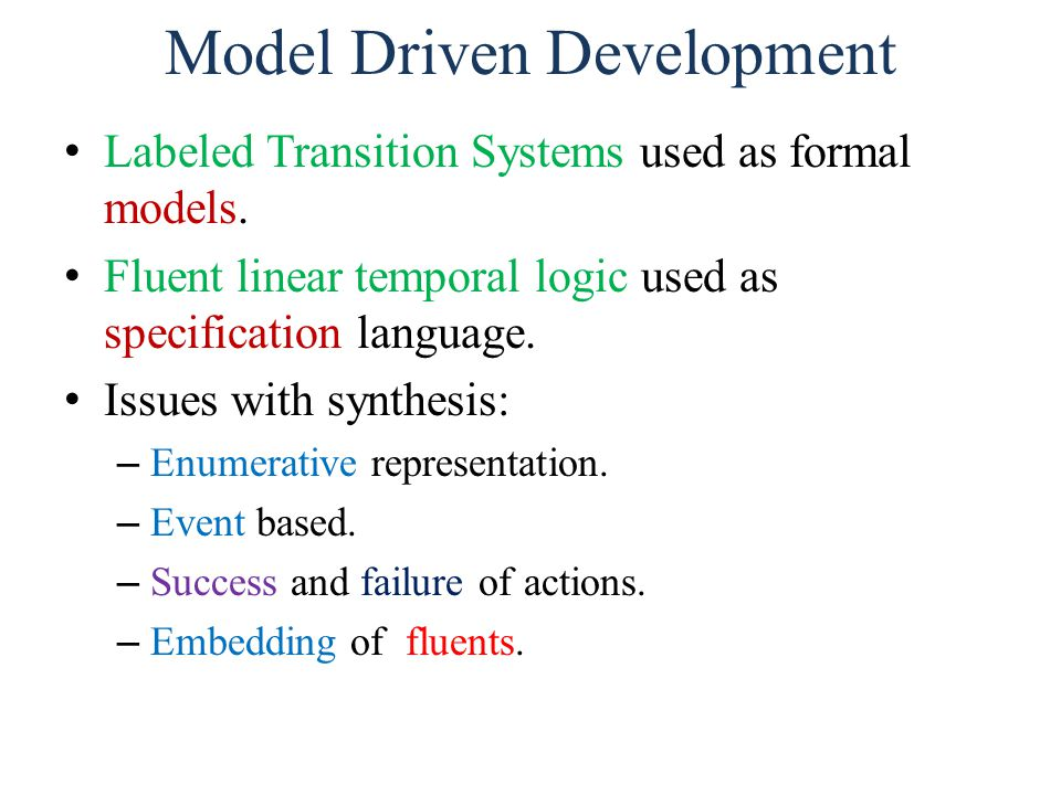 Model Driven Development Labeled Transition Systems used as formal models.
