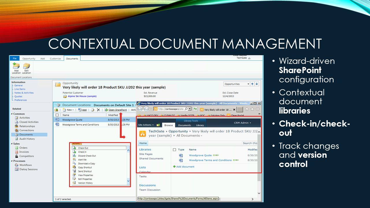 CONTEXTUAL DOCUMENT MANAGEMENT Wizard-driven SharePoint configuration Contextual document libraries Check-in/check- out Track changes and version control