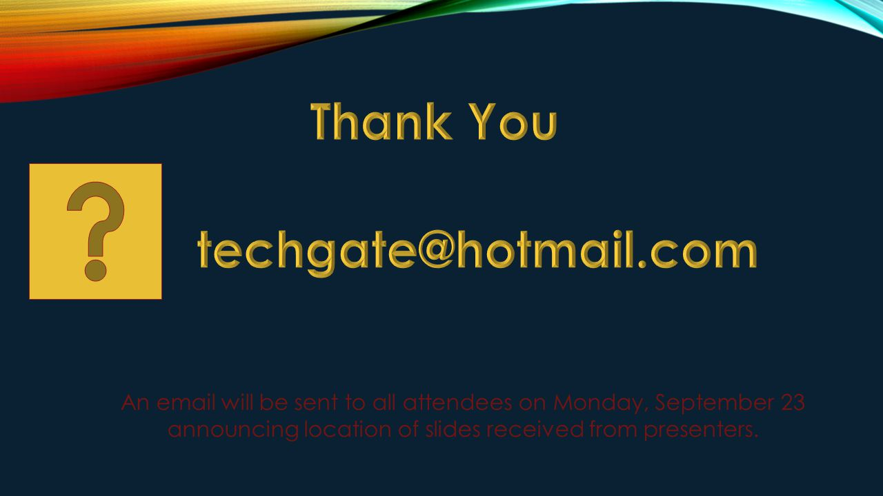An email will be sent to all attendees on Monday, September 23 announcing location of slides received from presenters.